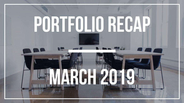 Portfolio Recap – March 2019